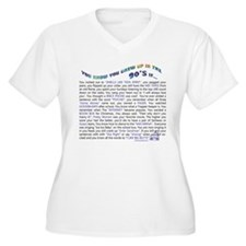 YOU KNOW YOU GREW UP IN THE 90'S IF.. T-Shirt