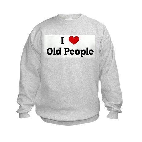 I Love Old People Kids Sweatshirt