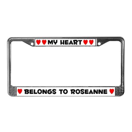 My Heart: Roseanne (#004) License Plate Frame