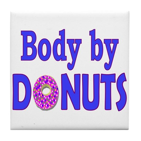 Body by Donuts Tile Coaster