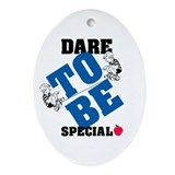 Special Education: Dare to be Special Ornament (Ov