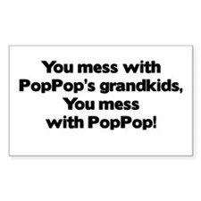 Don't Mess with PopPop's Grandkids! Decal