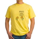 What's your zone? Yellow T-Shirt