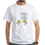 What's your zone? White T-Shirt
