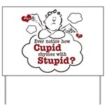 Anti-Valentine's Day Stupid Cupid Yard Sign