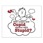 Anti-Valentine's Day Stupid Cupid Small Poster