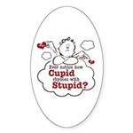Anti-Valentine's Day Stupid Cupid Oval Sticker