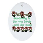 Gardening is for the birds Oval Ornament