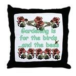 Gardening is for the birds Throw Pillow