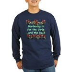 Gardening is for the birds Long Sleeve Dark T-Shir