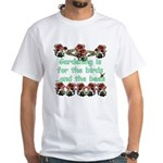 Gardening is for the birds White T-Shirt