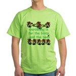 Gardening is for the birds Green T-Shirt