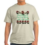 Gardening is for the birds Light T-Shirt