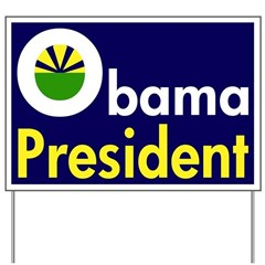 Obama: President! Yard Sign