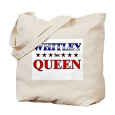 WHITLEY for queen Tote Bag