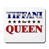 TIFFANI for queen Mousepad