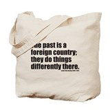Past is A Foreign Country Tote Bag