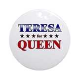 TERESA for queen Ornament (Round)