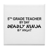 5th Grade Teacher Deadly Ninja Tile Coaster