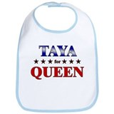 TAYA for queen Bib