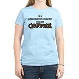 Kndrgrtn Teacher Need Coffee T-Shirt