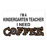 Kndrgrtn Teacher Need Coffee Postcards (Package of