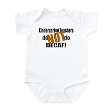 Kndrgrtn Teachers Don't Decaf Infant Bodysuit