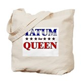 TATUM for queen Tote Bag
