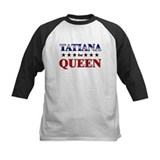 TATIANA for queen Tee