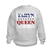 TARYN for queen Sweatshirt