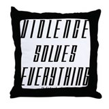 Violence Solves Everything Throw Pillow