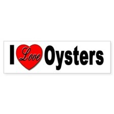 I Love Oysters Bumper Sticker for Oyster Lovers