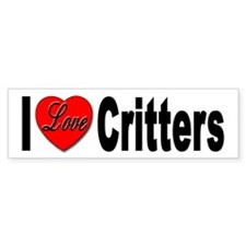 I Love Critters Bumper Sticker for Critter Lover