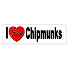 I Love Chipmunks Bumper Bumper Sticker