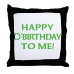 Happy O'Birthday to Me Throw Pillow