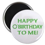 Happy O'Birthday to Me Magnet