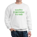 Happy O'Birthday to Me Sweatshirt