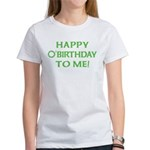 Happy O'Birthday to Me Women's T-Shirt