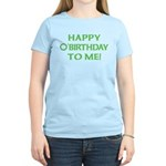 Happy O'Birthday to Me Women's Light T-Shirt