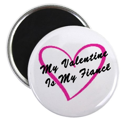 My Valentine Is My Fiancé Magnet