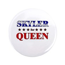 "SKYLER for queen 3.5"" Button"