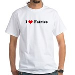 I Love Fairies - White T-Shirt