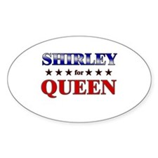 SHIRLEY for queen Oval Decal