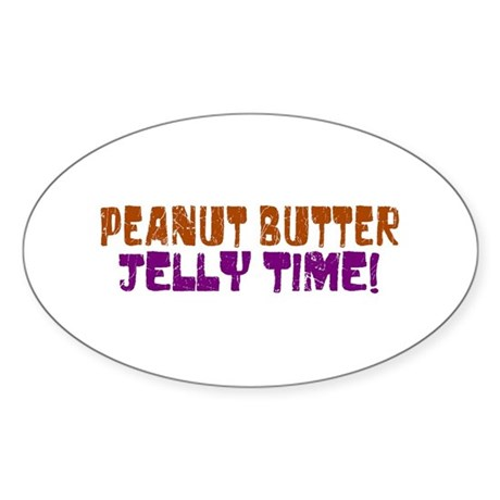 Peanut Butter Jelly Time Oval Sticker