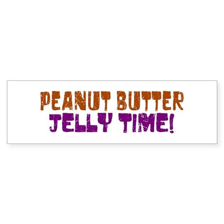 Peanut Butter Jelly Time Bumper Sticker