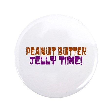 "Peanut Butter Jelly Time 3.5"" Button"