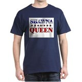 SHAWNA for queen T-Shirt
