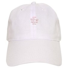 Of all the names~I've been ca Baseball Cap