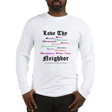 Love Thy Neighbor Long Sleeve T-Shirt