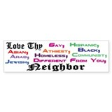 Love Thy Neighbor Bumper Stickers